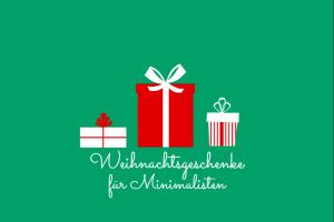 Weihnachtsgeschenke_fuer_Minimalisten