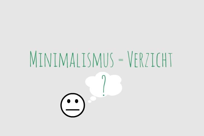 Bedeutet minimalismus verzicht for Leben als minimalist
