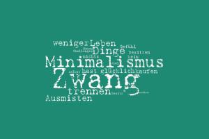 Minimalismus_als_Zwang
